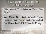 i will betroth you to me in righteousness1