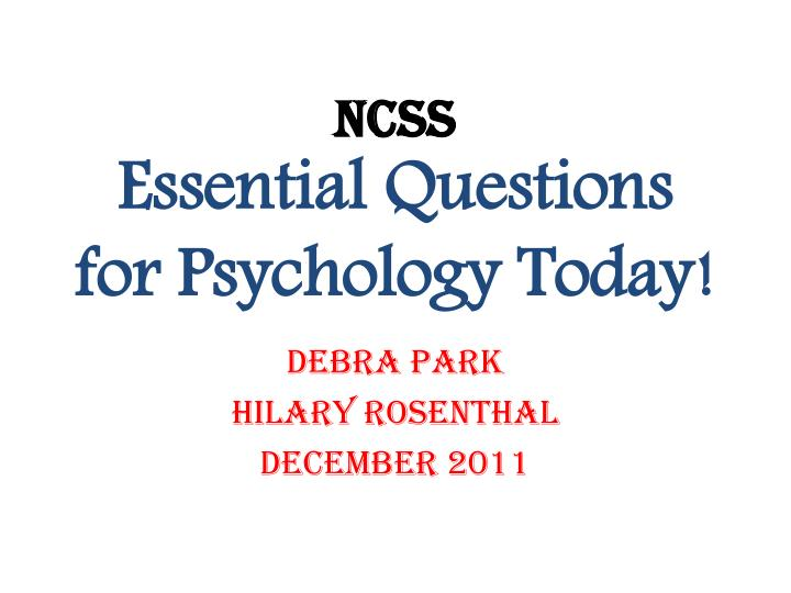 ncss essential questions for psychology today n.