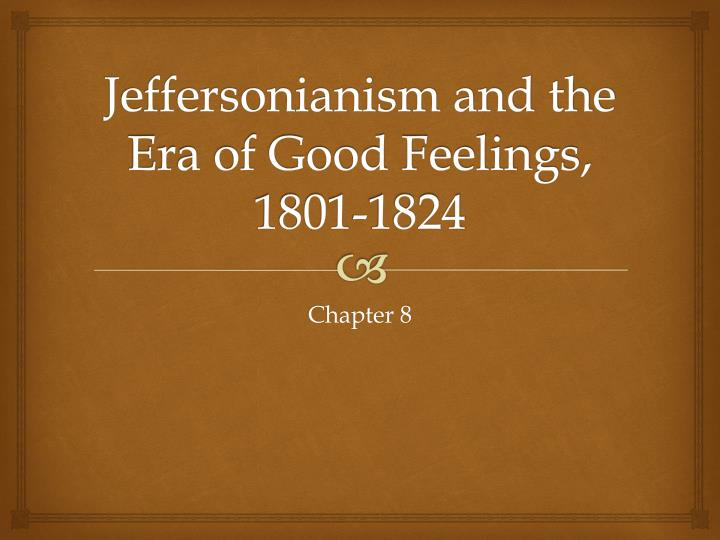 jeffersonianism and the era of good feelings 1801 1824 n.