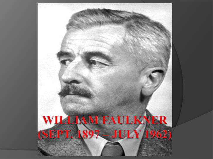 william faulkner sept 1897 july 1962 n.