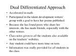 dual differentiated approach
