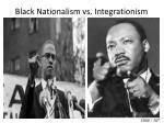 black nationalism vs integrationism