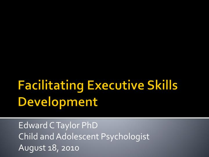 edward c taylor phd child and adolescent psychologist august 18 2010 n.