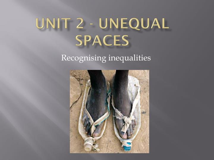 unit 2 unequal spaces n.