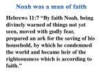 noah was a man of faith