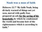 noah was a man of faith1