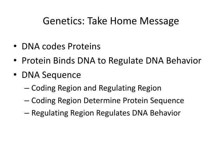 Genetics: Take Home Message