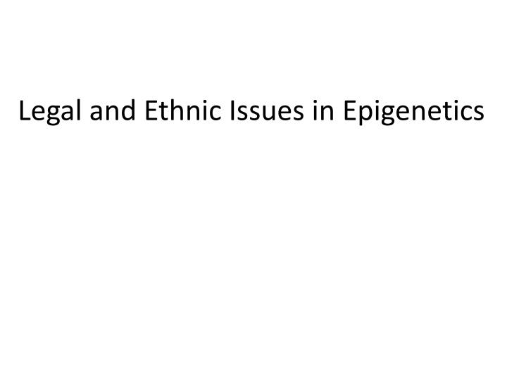 Legal and Ethnic Issues in