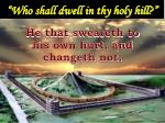 who shall dwell in thy holy hill