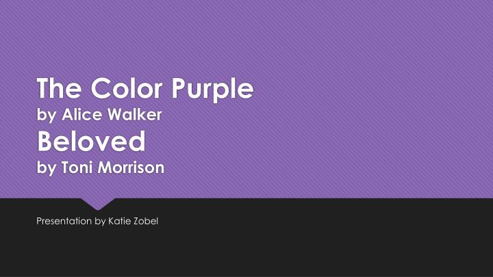 the color purple by alice walker beloved by toni morrison n.