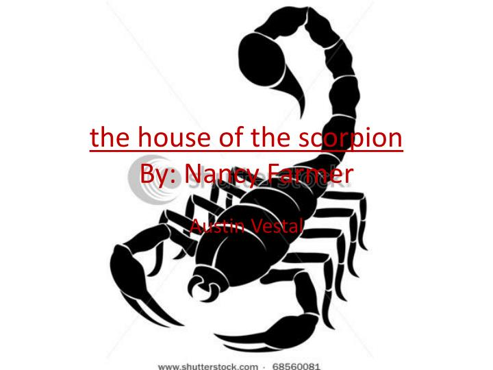 the house of the scorpion by nancy farmer n.