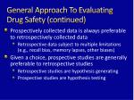 general approach to evaluating drug safety continued1