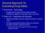 general approach to evaluating drug safety1