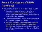 recent fda adoption of dsurs continued