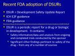 recent fda adoption of dsurs