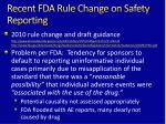 recent fda rule change on safety reporting