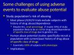 some challenges of using adverse events to evaluate abuse potential