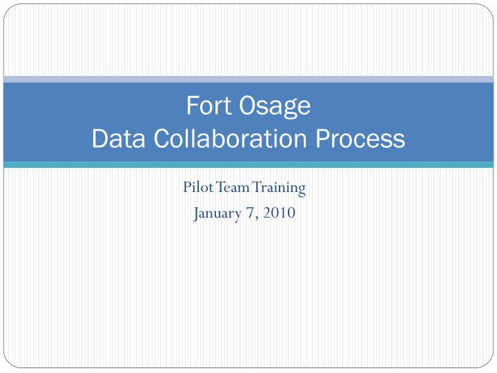 fort osage data collaboration process n.