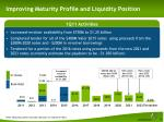 improving maturity profile and liquidity position