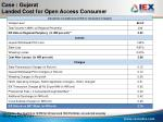 case gujarat landed cost for open access consumer