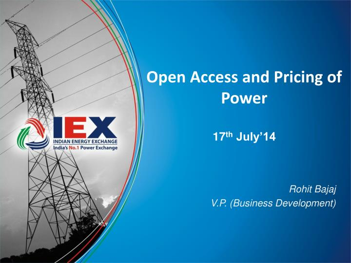 open access and pricing of power 17 th july 14 n.