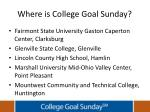 where is college goal sunday1