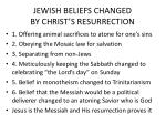 jewish beliefs changed by christ s resurrection