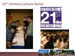 21 st century lecture series