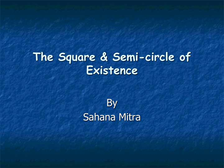 the square semi circle of existence n.