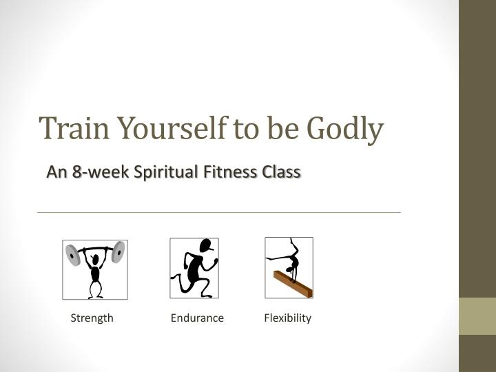 train yourself to be godly n.