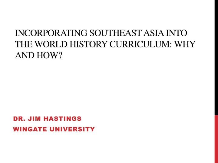 incorporating southeast asia into the world history curriculum why and how n.