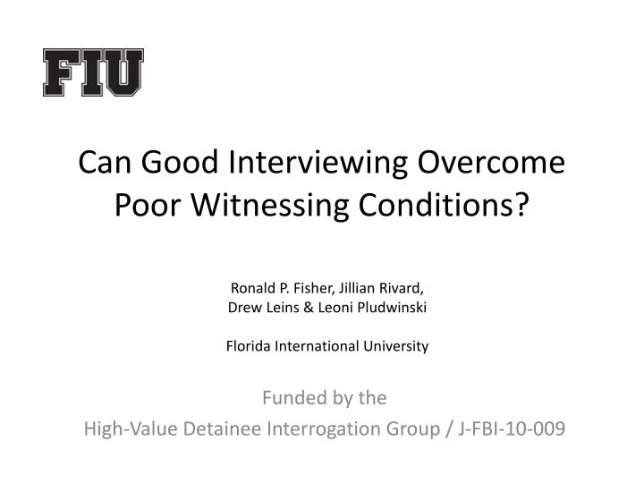 can good interviewing overcome poor witnessing conditions n.