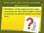what specific life situation prompted mark to write