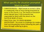 what specific life situation prompted mark to write1