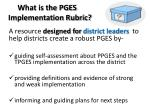 what is the pges implementation rubric