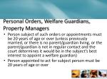 personal orders welfare guardians property managers