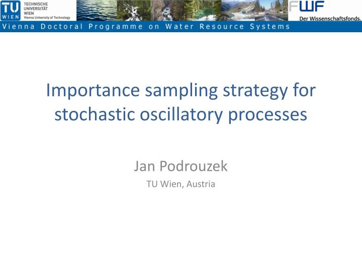 importance sampling strategy for stochastic oscillatory processes n.