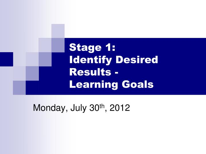 stage 1 identify desired results learning goals n.