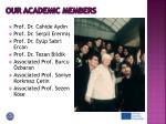 our academic members