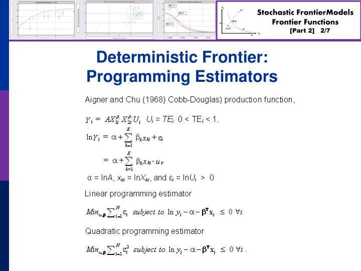Deterministic frontier programming estimators