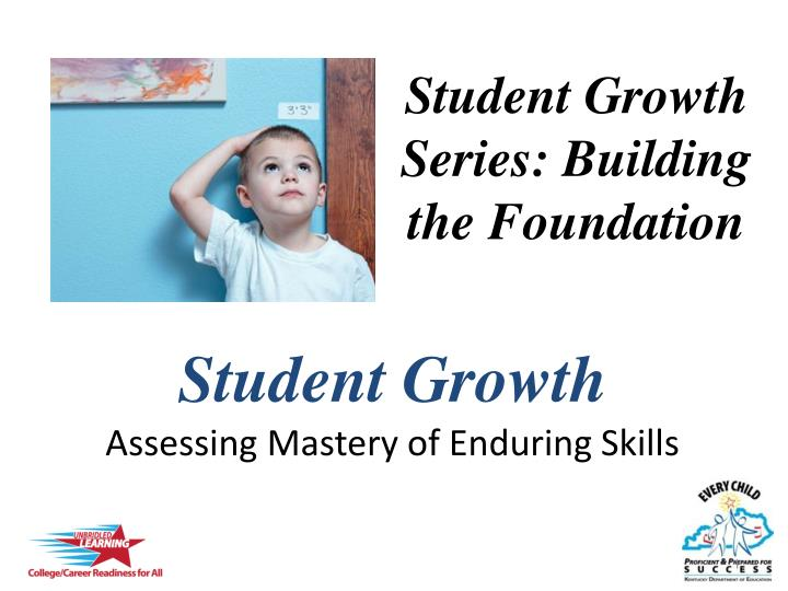 student growth assessing mastery of enduring skills n.