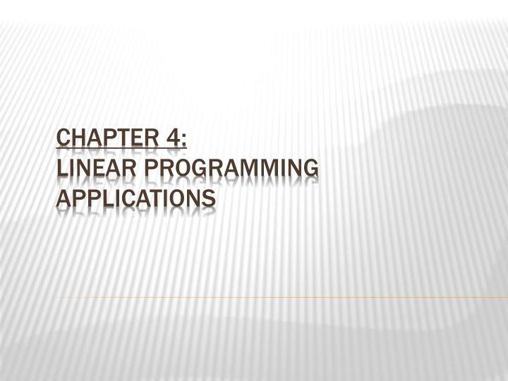 Chapter 4 linear programming applications