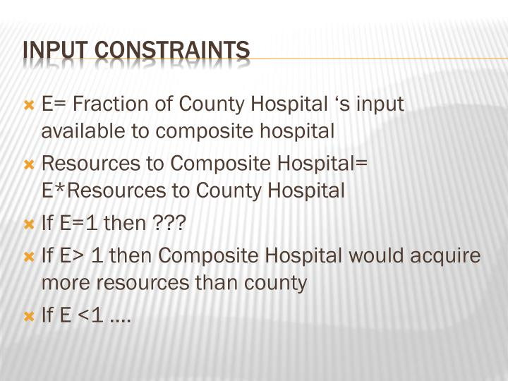 E= Fraction of County Hospital 's input available to composite hospital