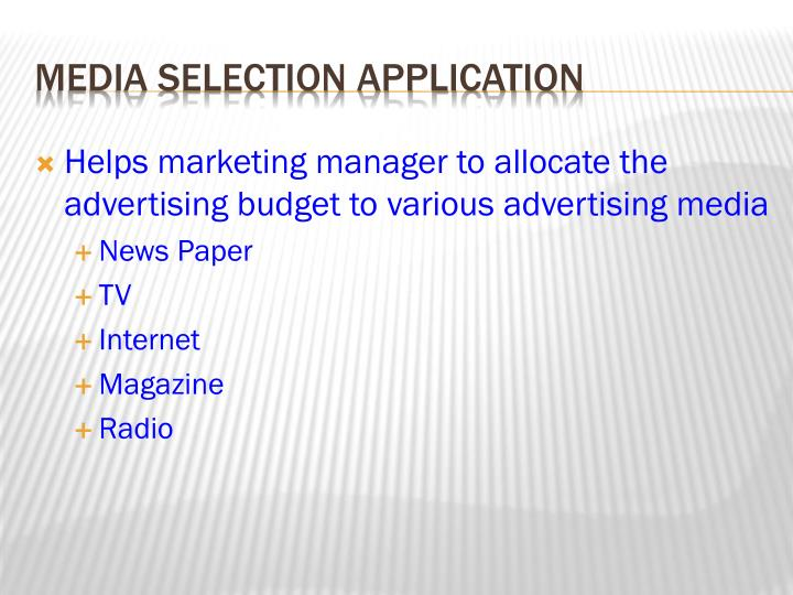 Helps marketing manager to allocate the advertising budget to various advertising media