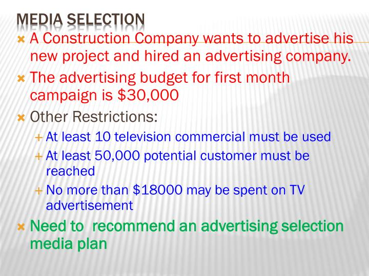 A Construction Company wants to advertise his new project and hired an advertising company.