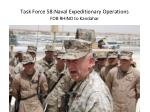 task force 58 naval expeditionary operations fob rhino to kandahar