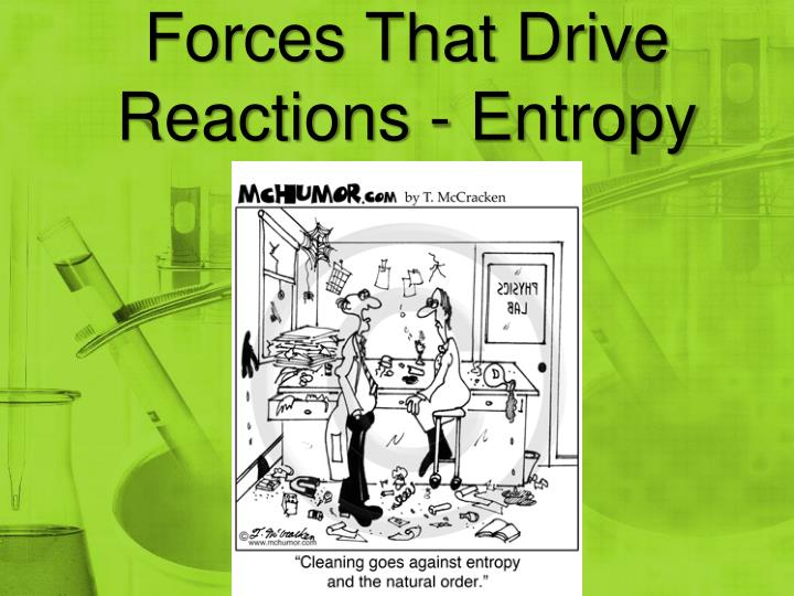 forces that drive reactions entropy n.