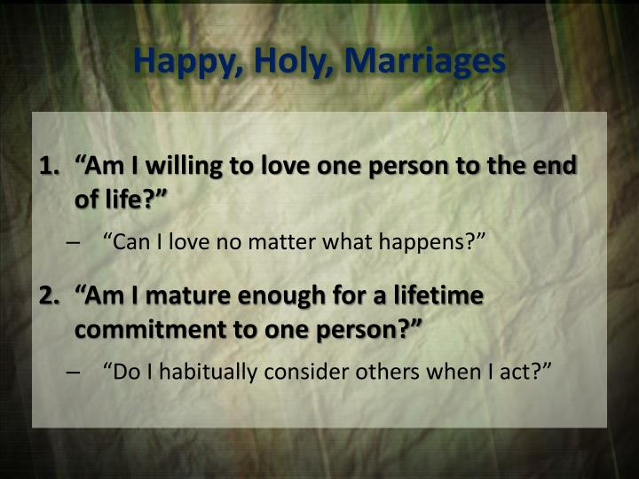 Happy, Holy, Marriages
