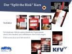 der split the risk kurs4