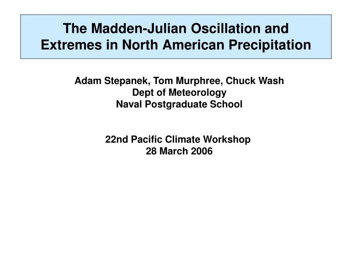 the madden julian oscillation and extremes in north american precipitation n.